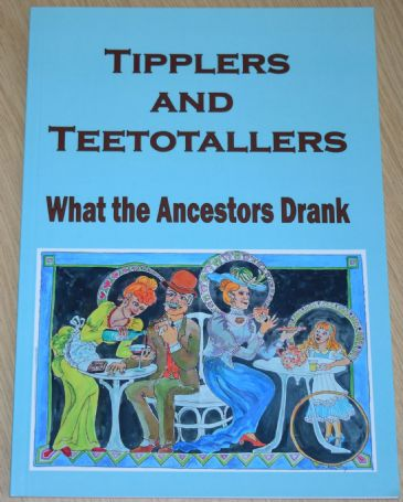 Tipplers and Teetotallers - What the Ancestors Drank, edited by Lynda Mudle-Small